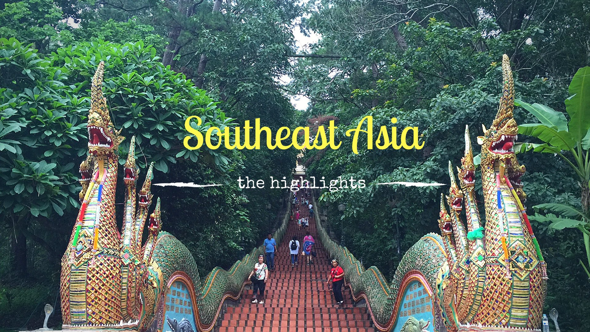 Top Highlights of Southeast Asia – Part I – That Indian Couple