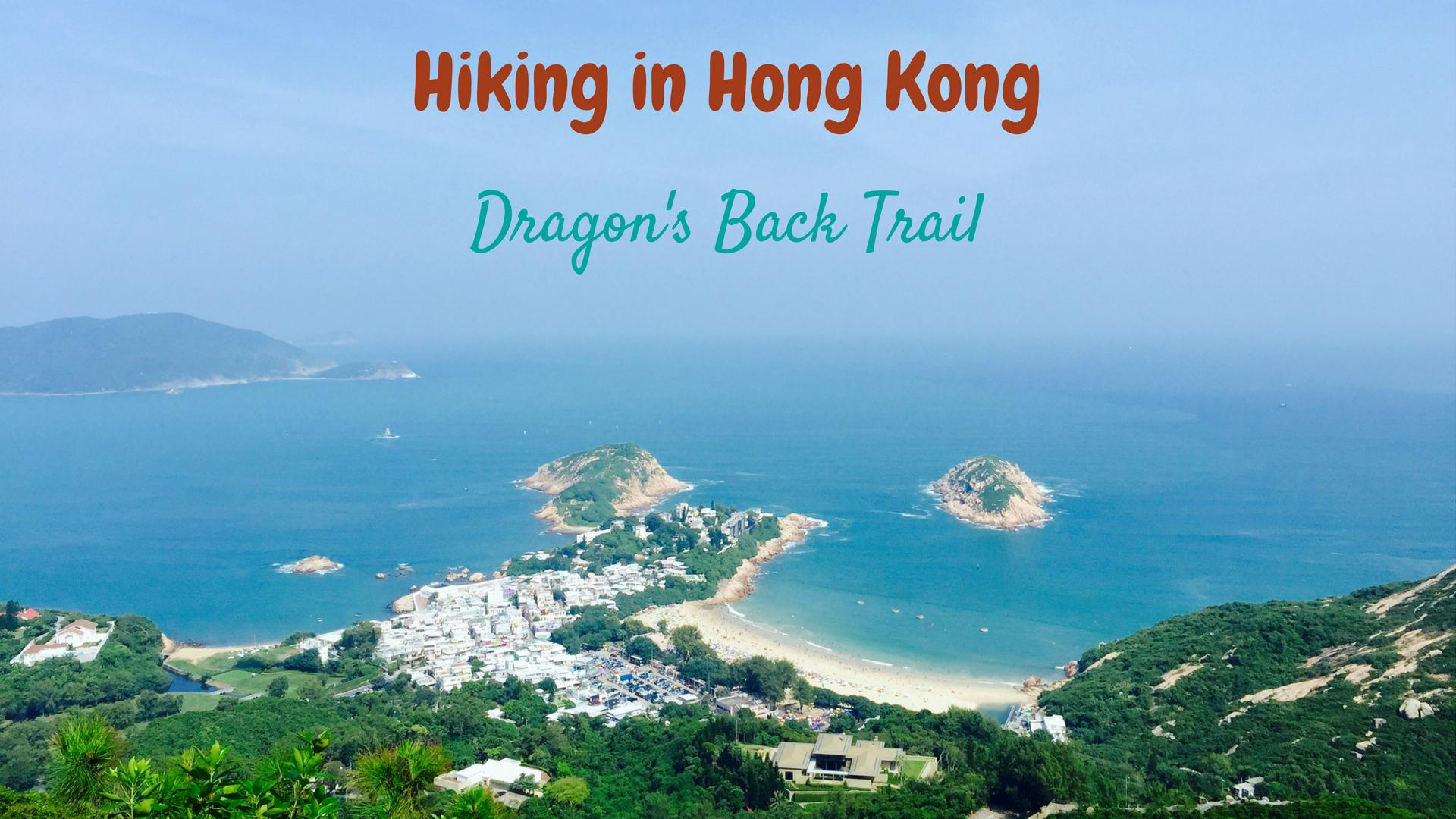 Hiking in Hong Kong : The Dragon's Back Trail