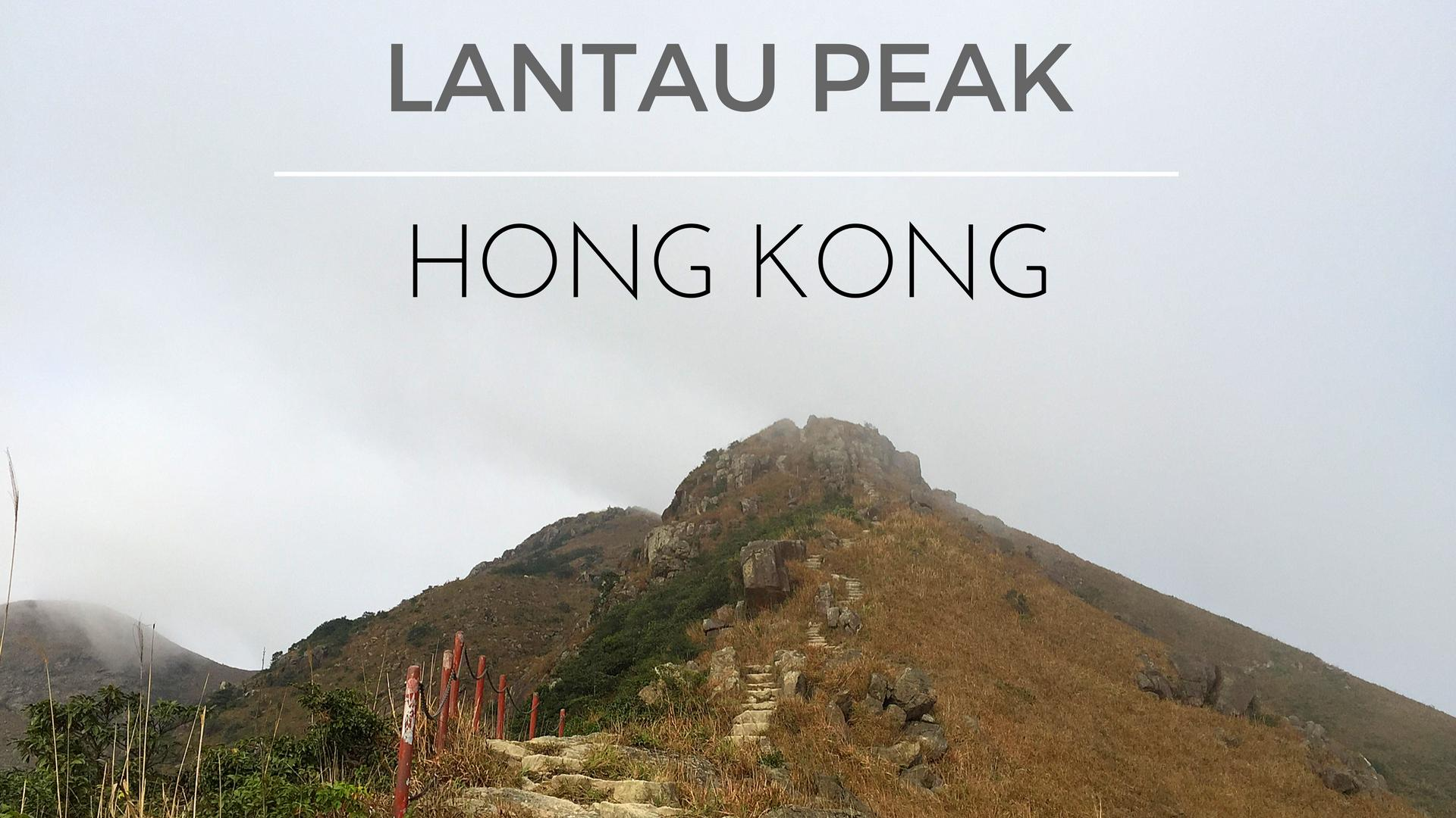 Hiking Up the Lantau Peak in Hong Kong