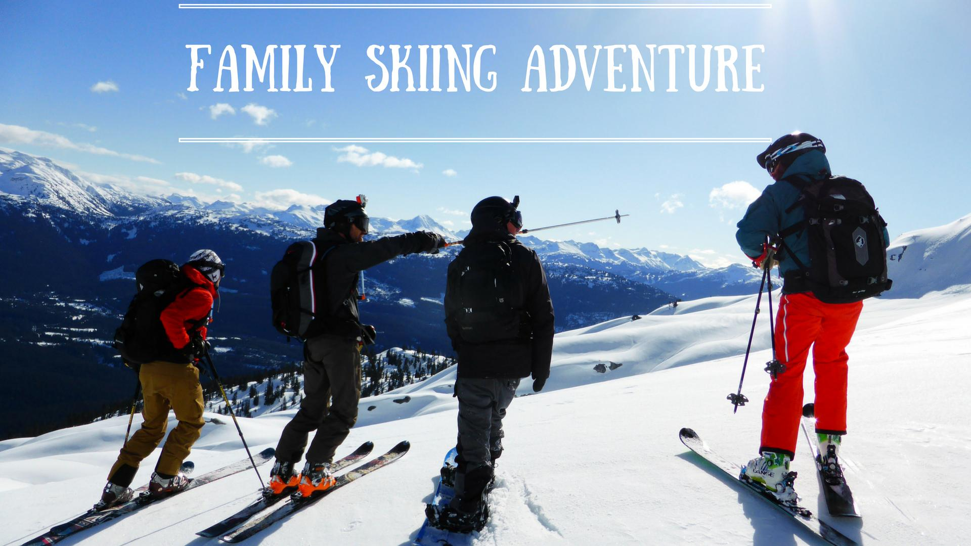 Tips For an Epic Family Skiing Adventure