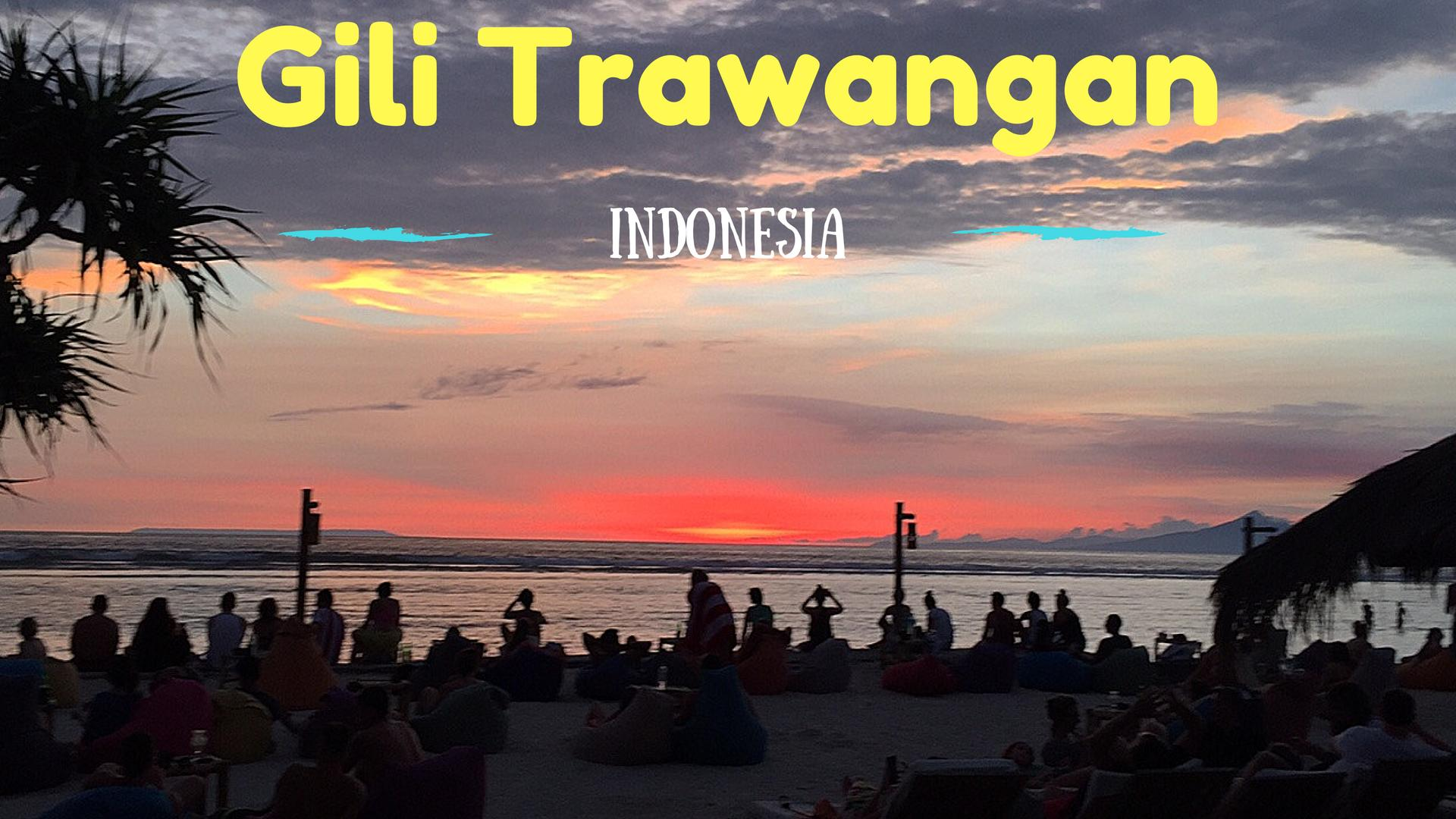 Indonesia : Five Reasons Why I Loved Gili Trawangan Island