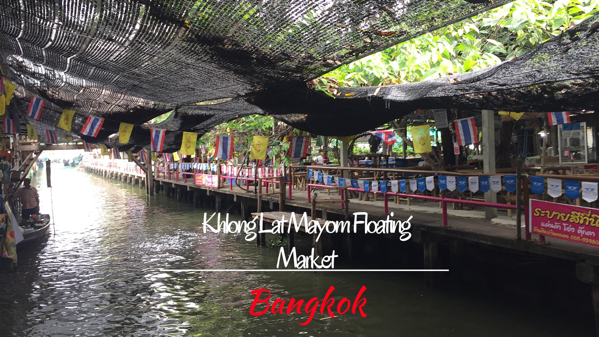 A Food trail in Bangkok : The floating market of Khlong Lat Mayom