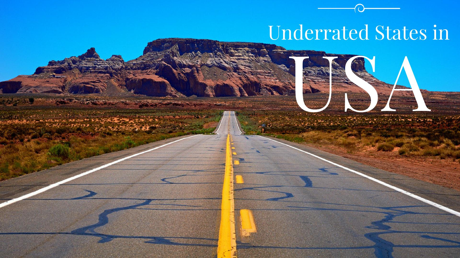 The Underrated States In The U.S That You Should Visit