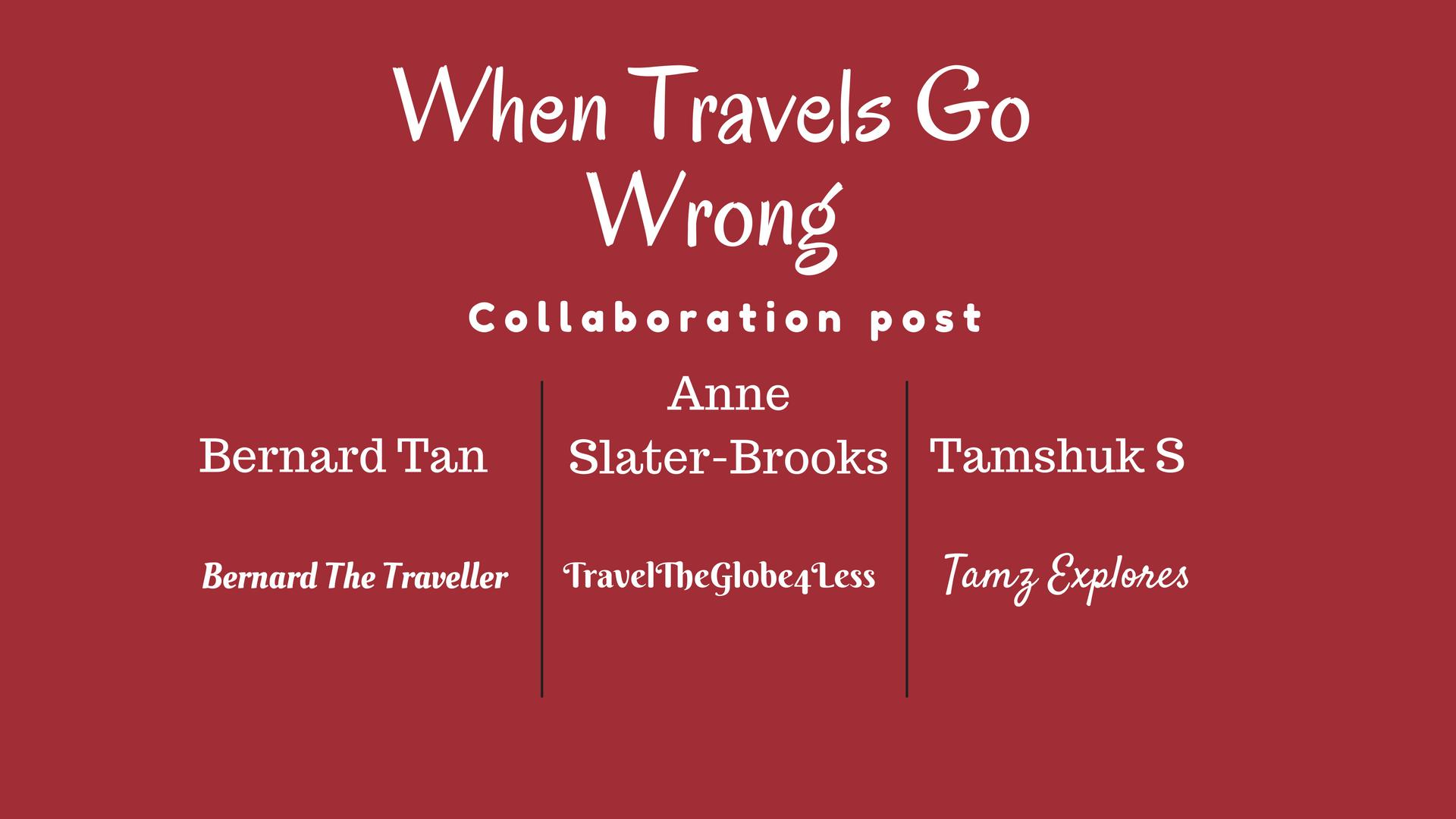 When Travels Go Wrong!! Three Travelers Share Their Worst Travel Moments